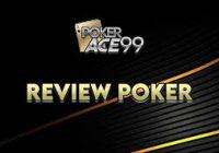Review Mengenai Situs Judi Pokerace99 Paling Jujur dan Paling Lengkap